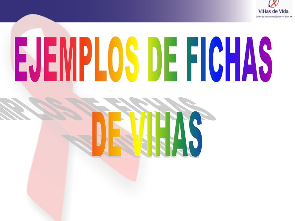 EJEMPLOS DE FICHAS DE VIHAS