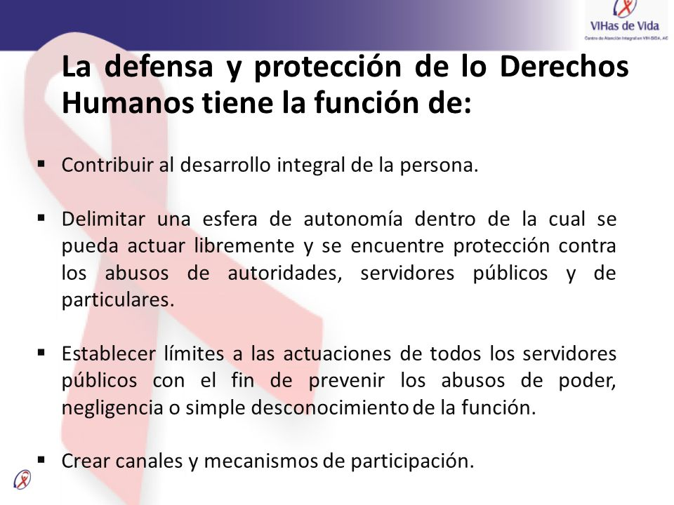 La defensa y protección de lo Derechos Humanos tiene la función de: