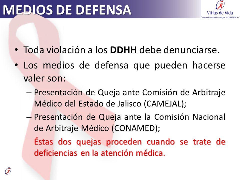MEDIOS DE DEFENSA Toda violación a los DDHH debe denunciarse.
