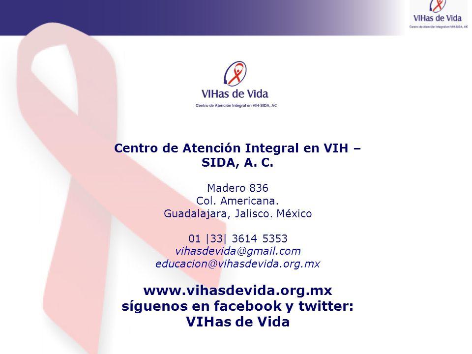 www.vihasdevida.org.mx síguenos en facebook y twitter: VIHas de Vida
