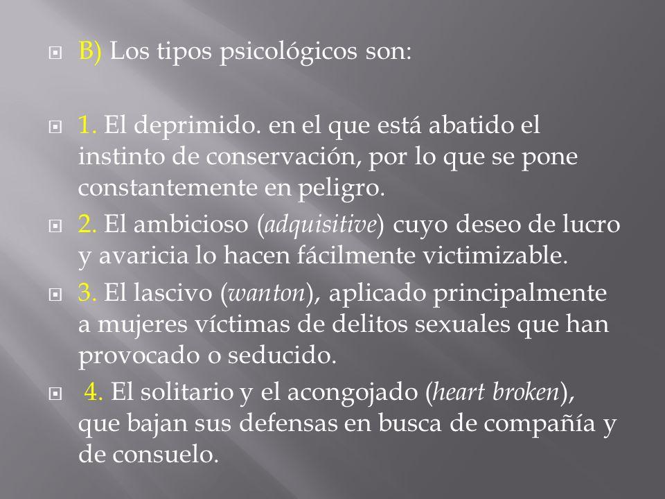 B) Los tipos psicológicos son: