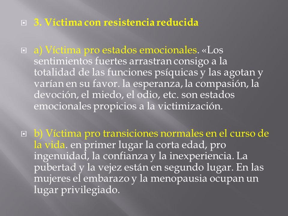 3. Víctima con resistencia reducida