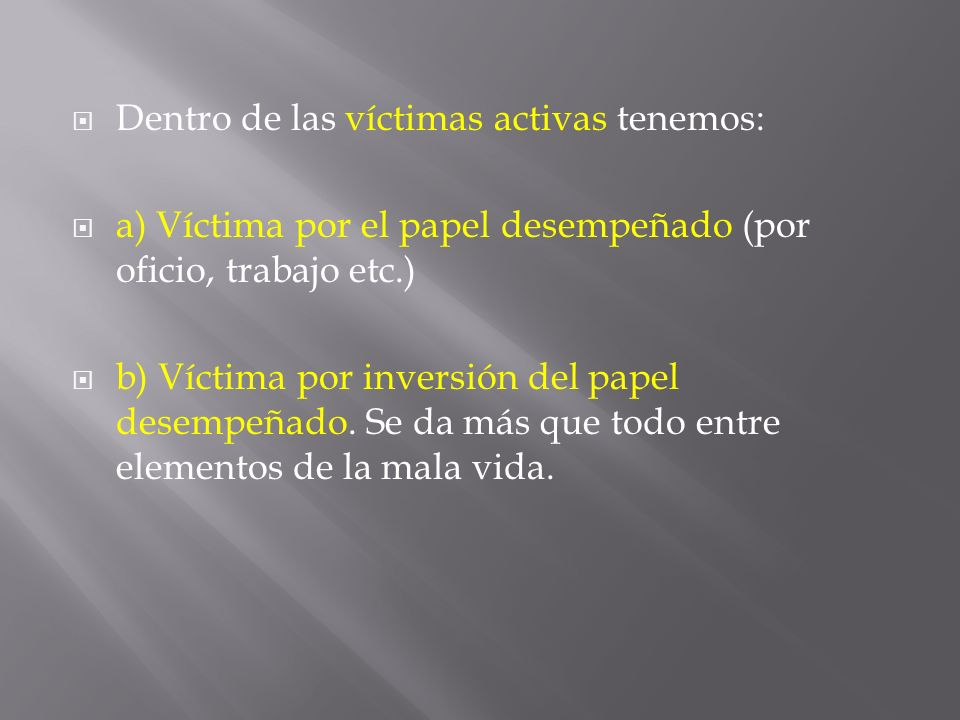 Dentro de las víctimas activas tenemos: