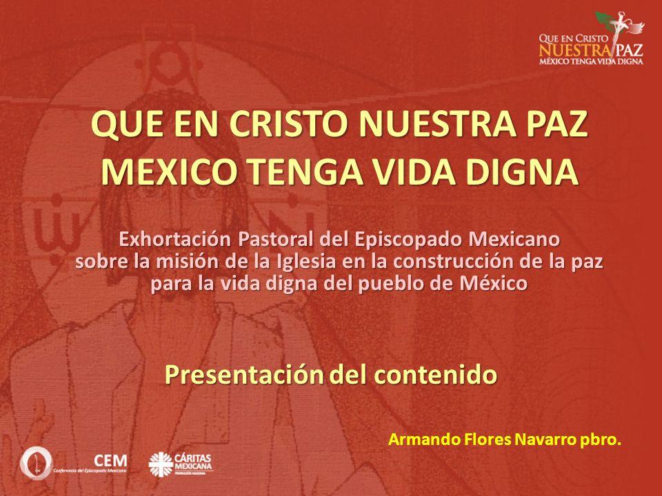 QUE EN CRISTO NUESTRA PAZ MEXICO TENGA VIDA DIGNA