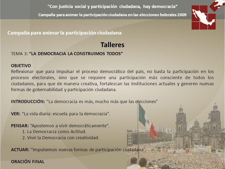 Con justicia social y participación ciudadana, hay democracia