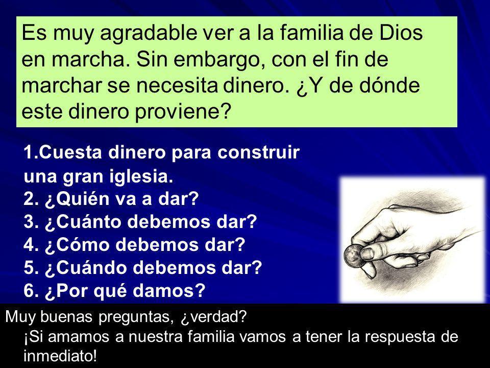 Es muy agradable ver a la familia de Dios en marcha