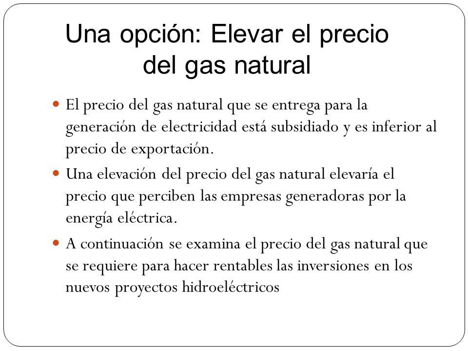 Una opción: Elevar el precio del gas natural