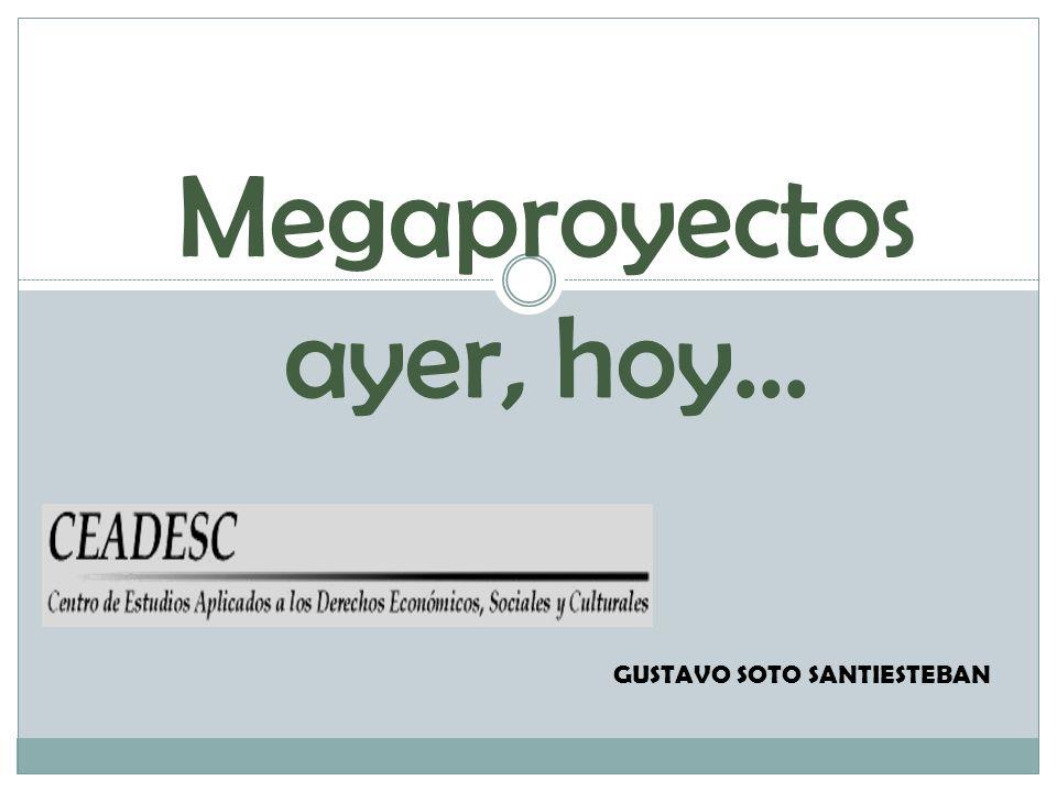 Megaproyectos ayer, hoy…
