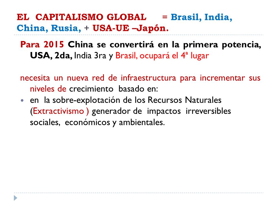 EL CAPITALISMO GLOBAL = Brasil, India, China, Rusia, + USA-UE –Japón.