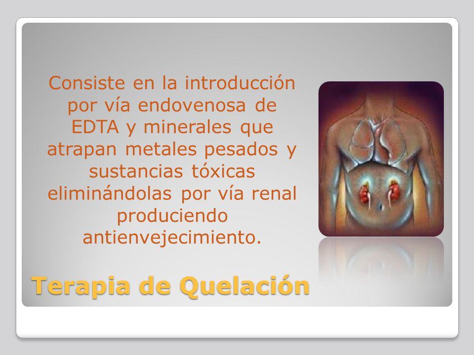 Consiste en la introducción por vía endovenosa de EDTA y minerales que atrapan metales pesados y sustancias tóxicas eliminándolas por vía renal produciendo antienvejecimiento.