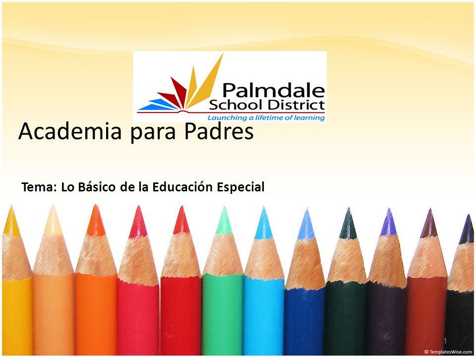 Academia para Padres Tema: Lo Básico de la Educación Especial