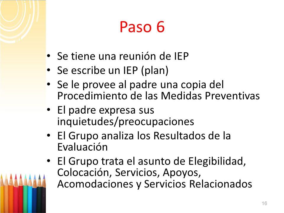 Paso 6 Se tiene una reunión de IEP Se escribe un IEP (plan)