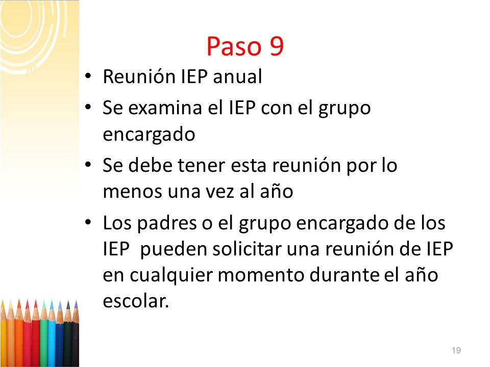 Paso 9 Reunión IEP anual Se examina el IEP con el grupo encargado