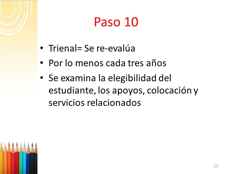 Paso 10 Trienal= Se re-evalúa Por lo menos cada tres años