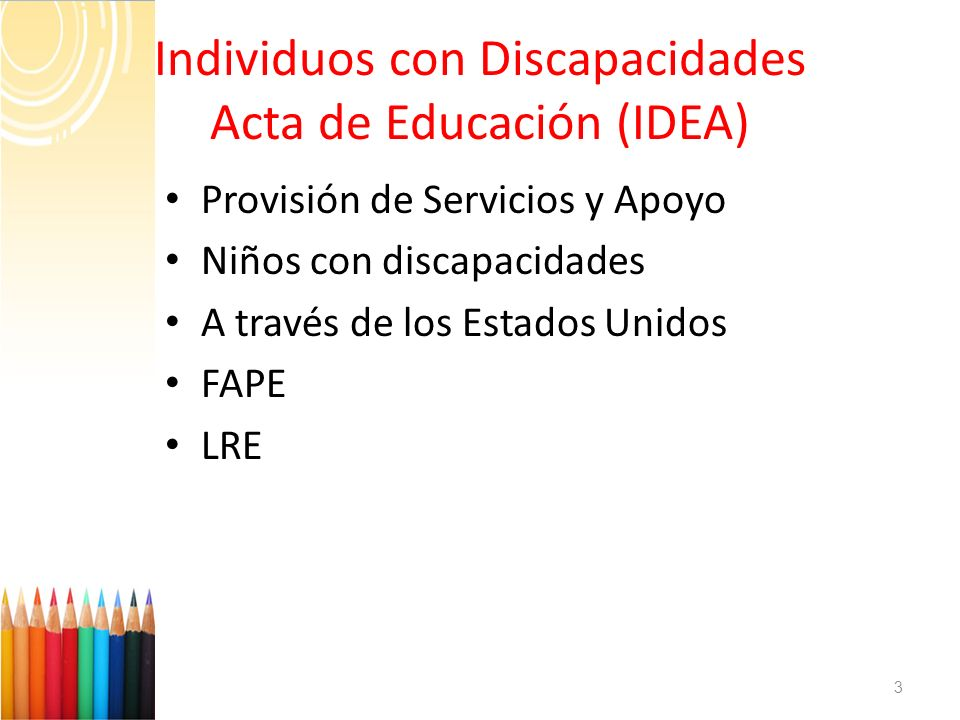 Individuos con Discapacidades Acta de Educación (IDEA)