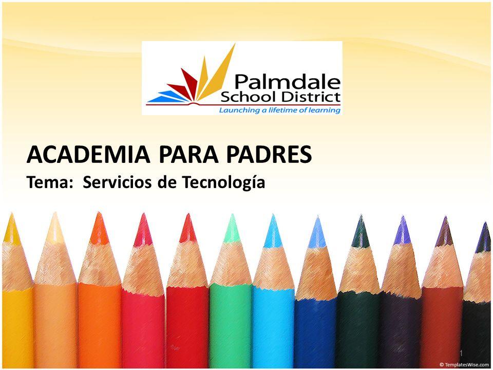 ACADEMIA PARA PADRES Tema: Servicios de Tecnología