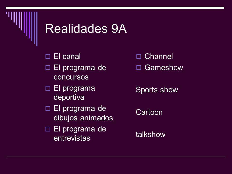 Realidades 9A El canal El programa de concursos El programa deportiva