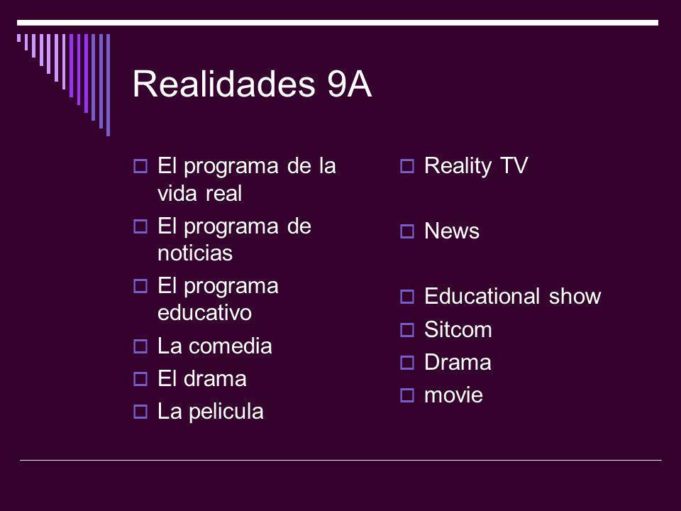 Realidades 9A El programa de la vida real El programa de noticias