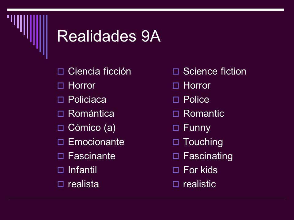 Realidades 9A Ciencia ficción Horror Policiaca Romántica Cómico (a)