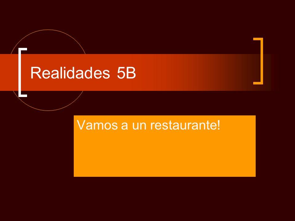Realidades 5B Vamos a un restaurante!