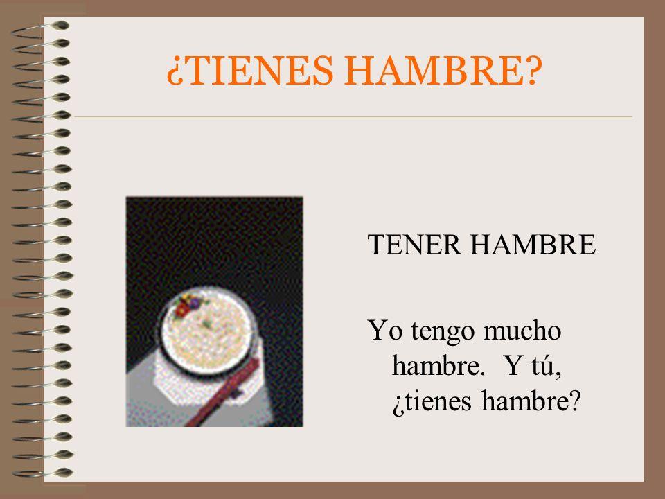 ¿TIENES HAMBRE TENER HAMBRE
