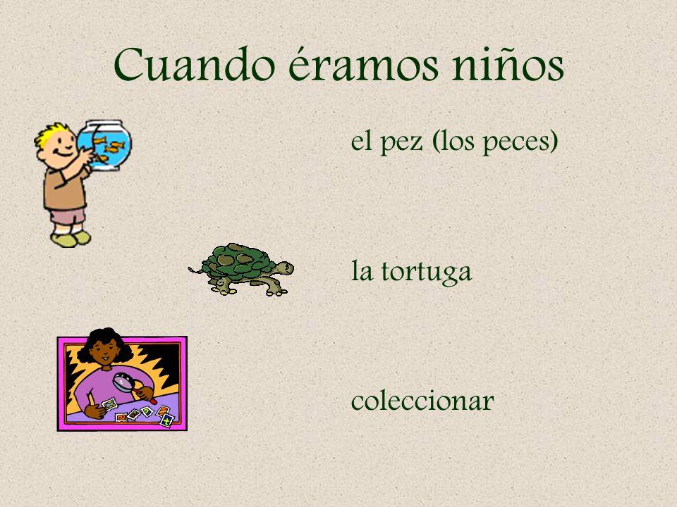Cuando éramos niños el pez (los peces) la tortuga coleccionar