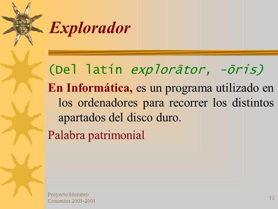 Explorador (Del latín explorātor, -ōris)