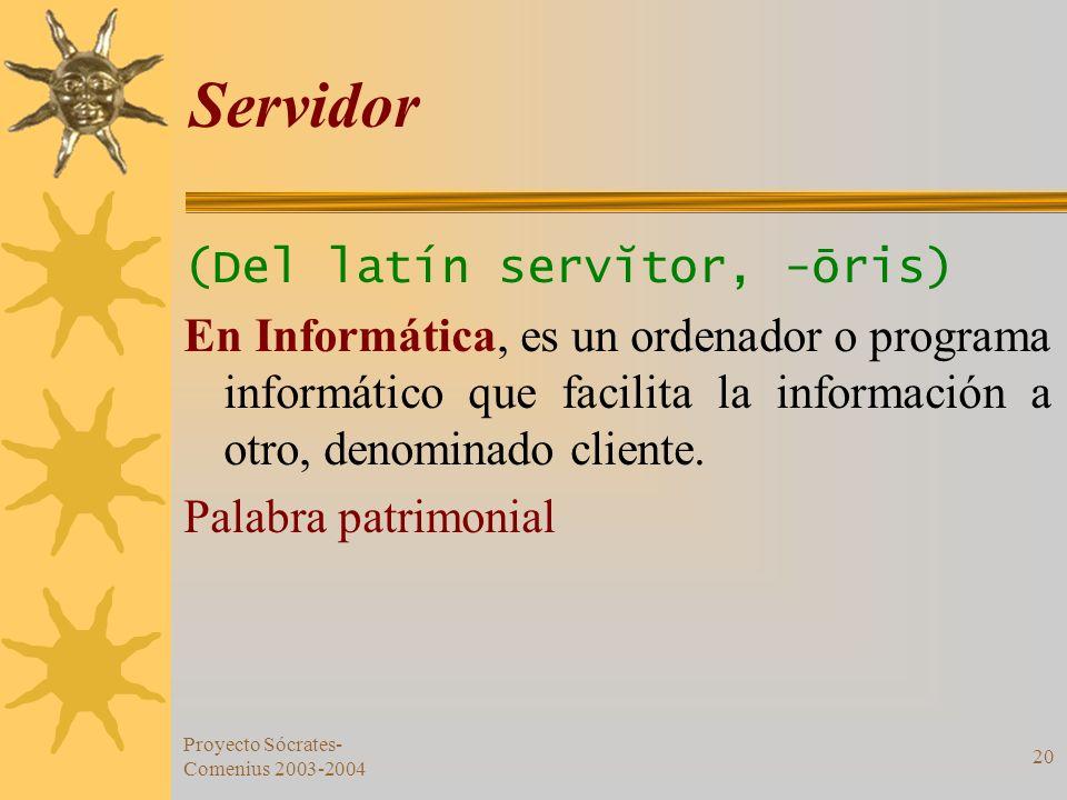 Servidor (Del latín servĭtor, -ōris)