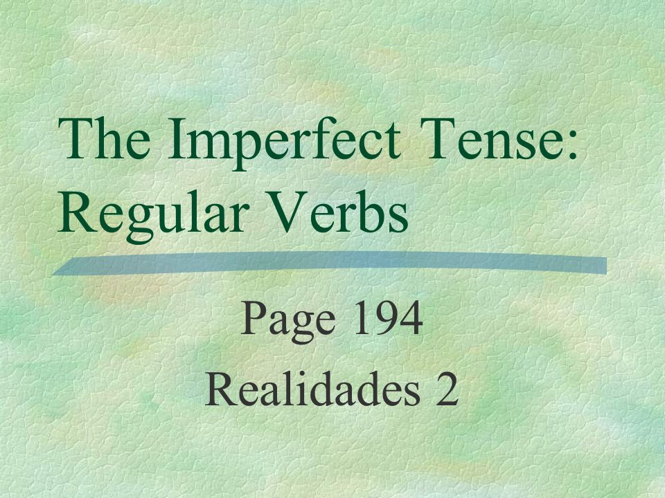 The Imperfect Tense: Regular Verbs