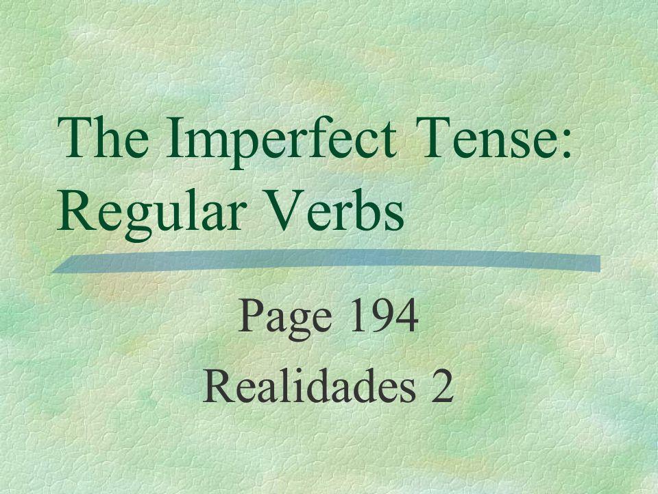 The Imperfect Tense: Regular Verbs