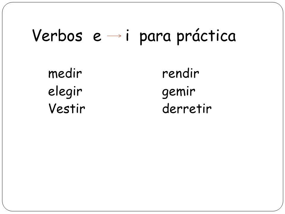 Verbos e i para práctica