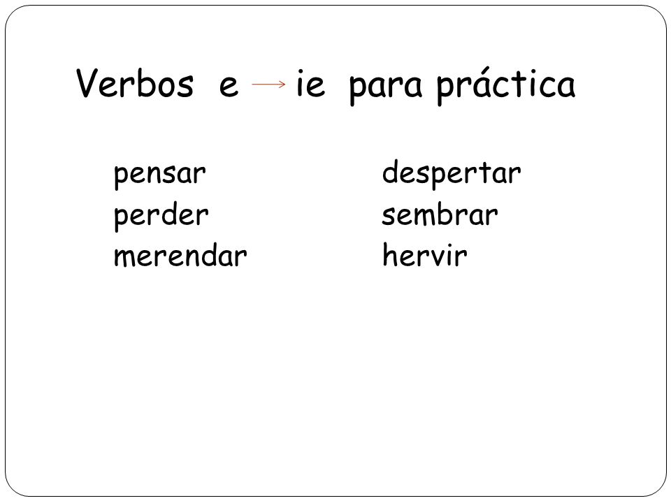 Verbos e ie para práctica