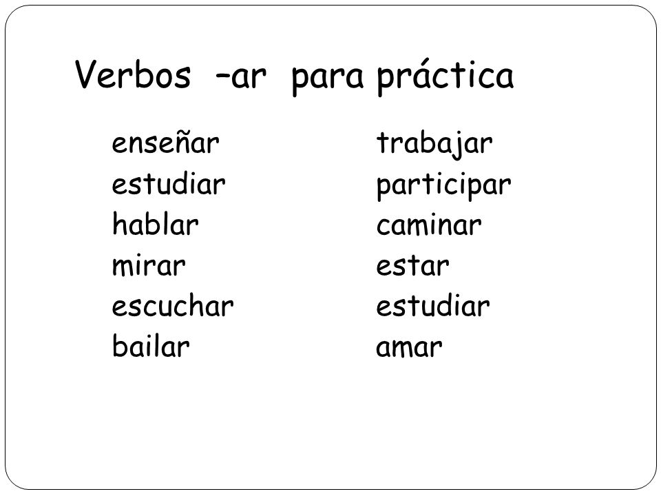 Verbos –ar para práctica