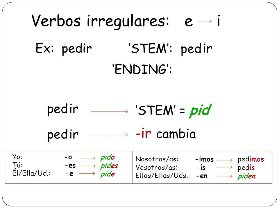 Verbos irregulares: e i