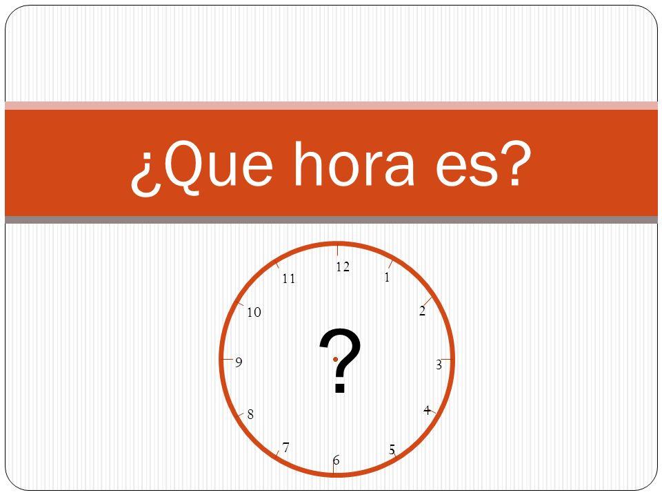 ¿Que hora es 12 1 2 3 4 5 6 7 8 9 10 11