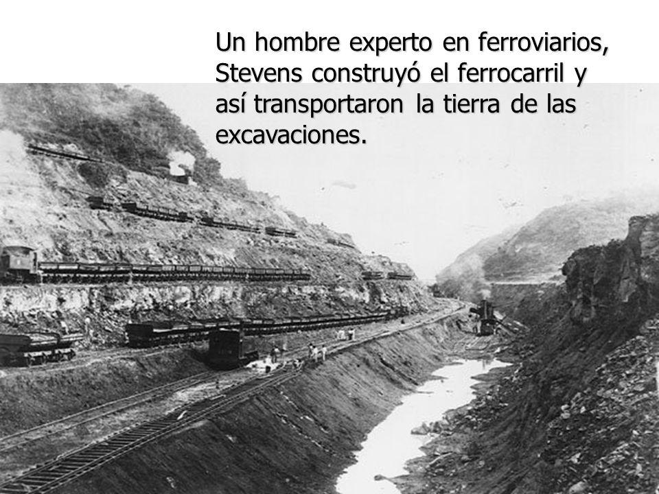 Un hombre experto en ferroviarios, Stevens construyó el ferrocarril y así transportaron la tierra de las excavaciones.