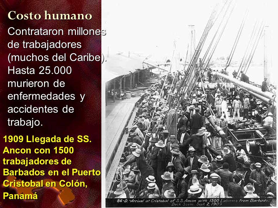 Costo humanoContrataron millones de trabajadores (muchos del Caribe). Hasta 25.000 murieron de enfermedades y accidentes de trabajo.