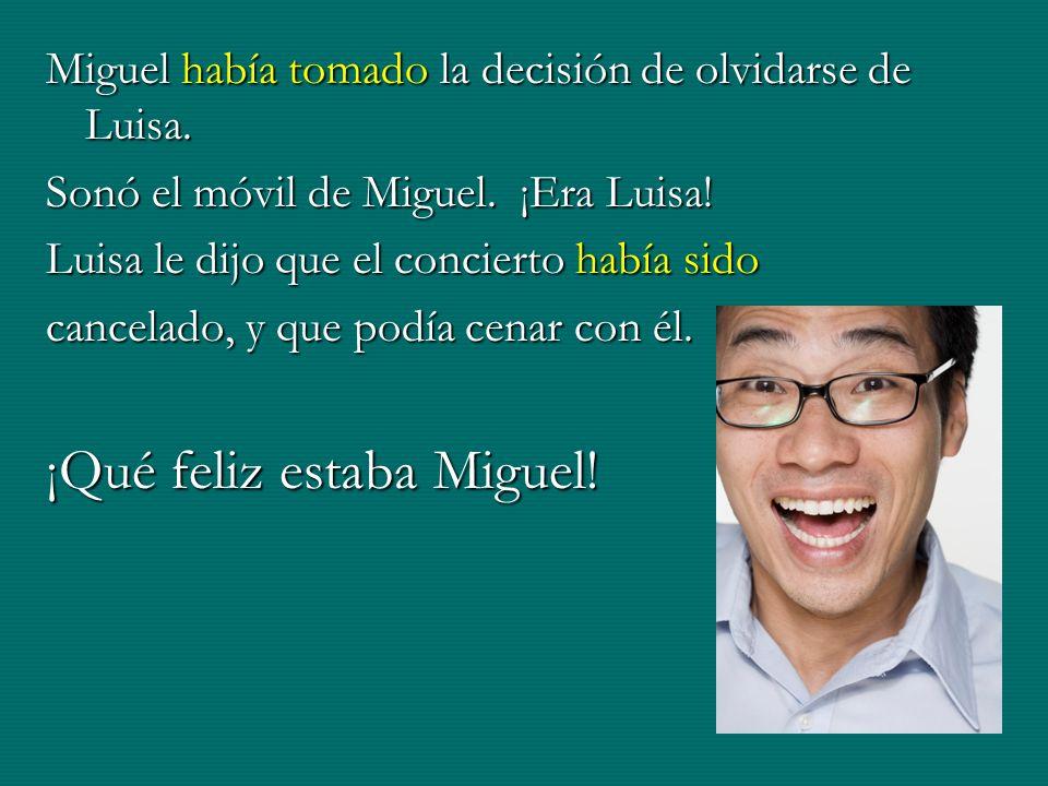 ¡Qué feliz estaba Miguel!
