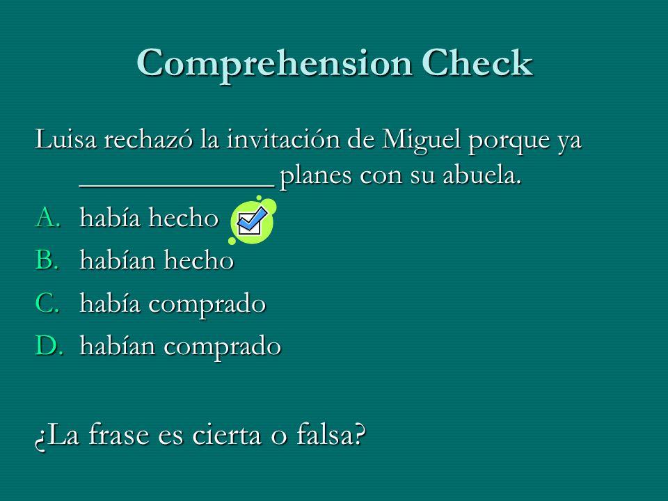 Comprehension Check ¿La frase es cierta o falsa