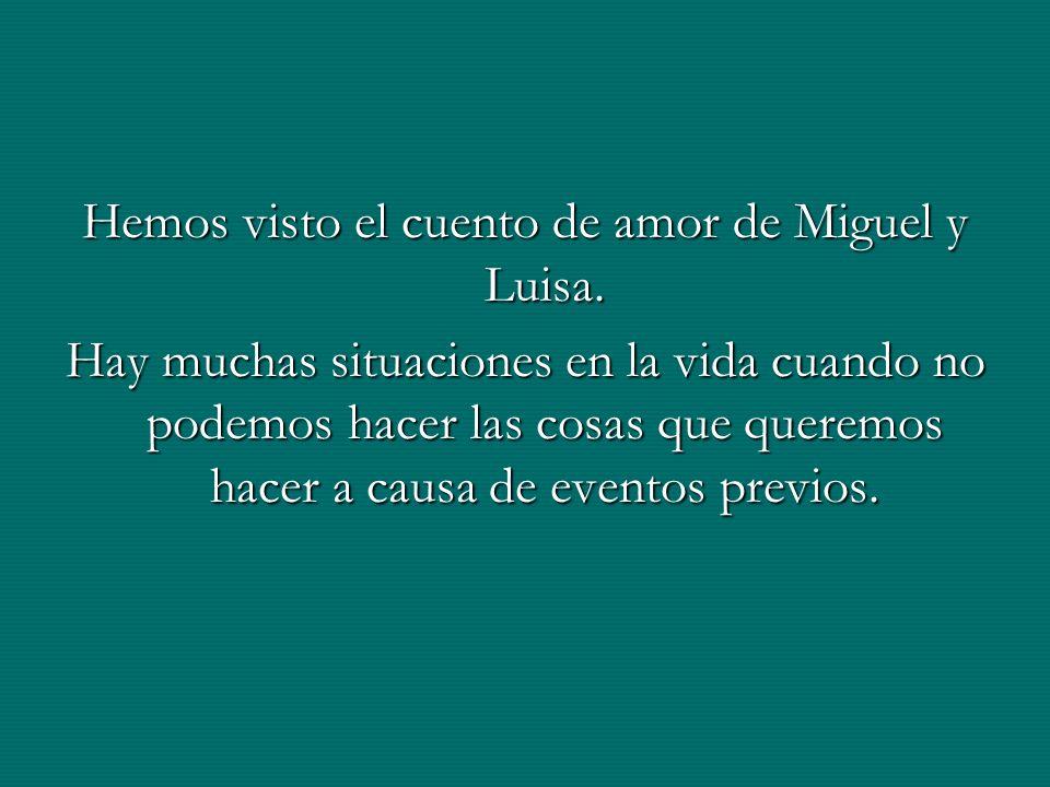 Hemos visto el cuento de amor de Miguel y Luisa.