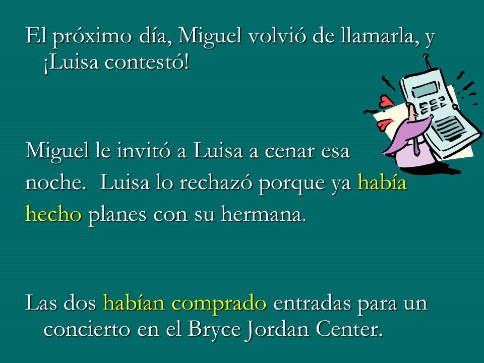 El próximo día, Miguel volvió de llamarla, y ¡Luisa contestó!