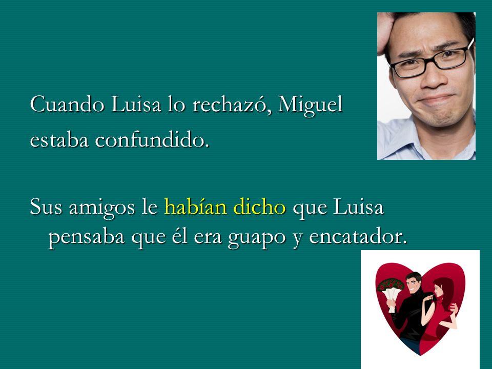 Cuando Luisa lo rechazó, Miguel