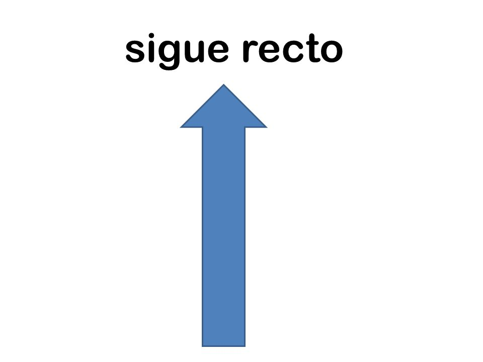 sigue recto
