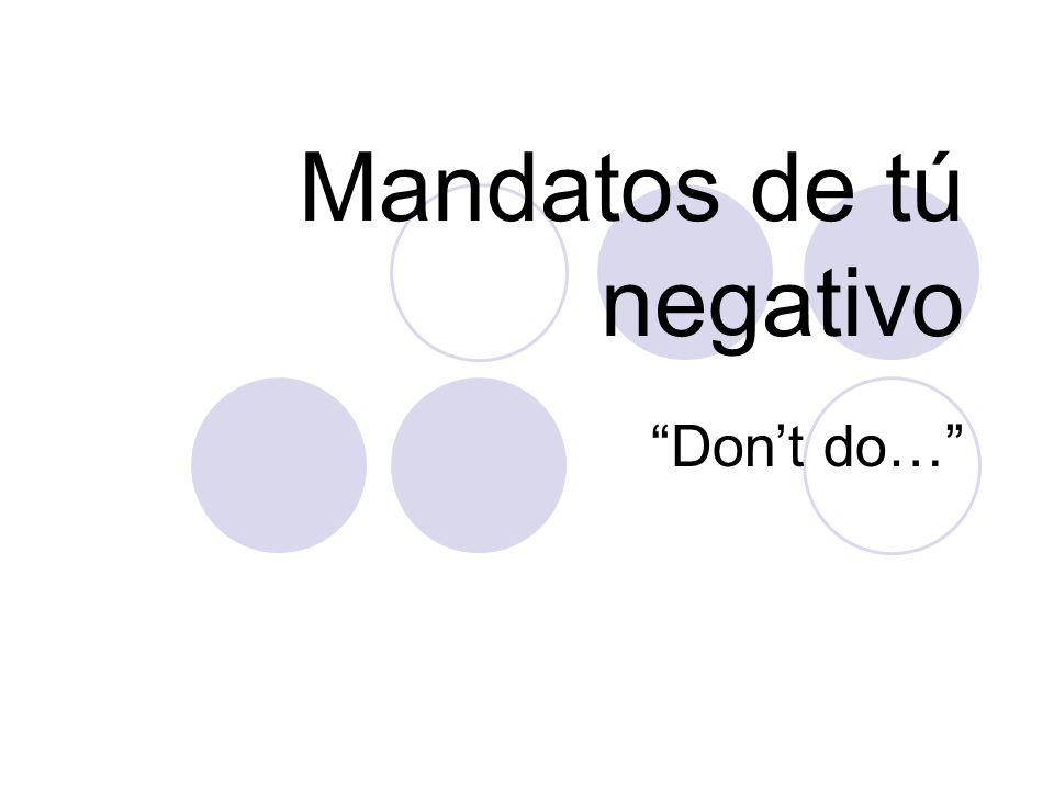 Mandatos de tú negativo