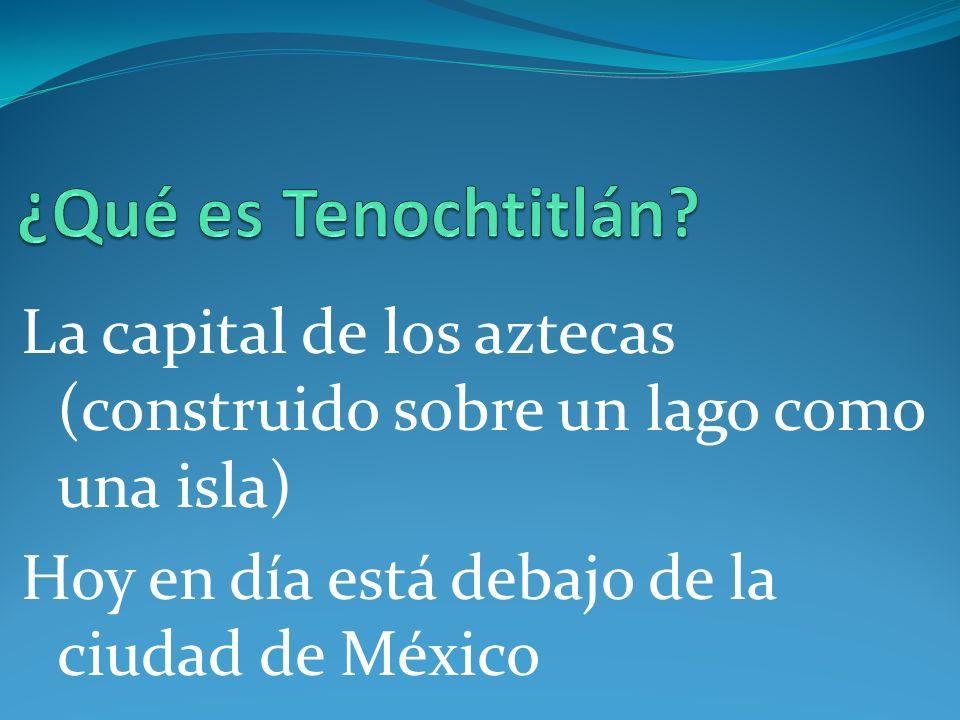¿Qué es Tenochtitlán.