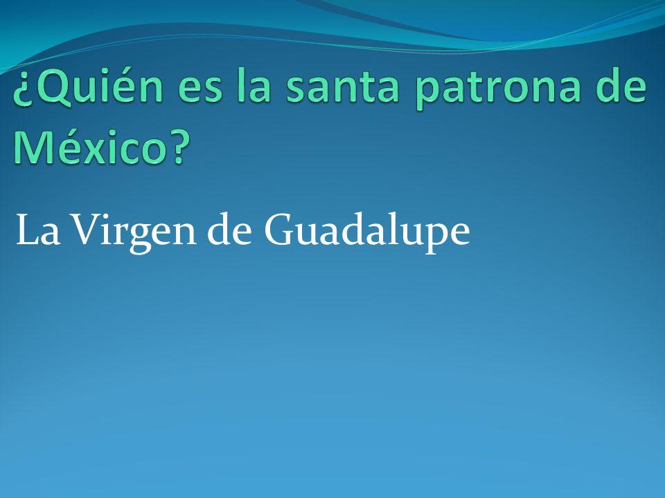 ¿Quién es la santa patrona de México