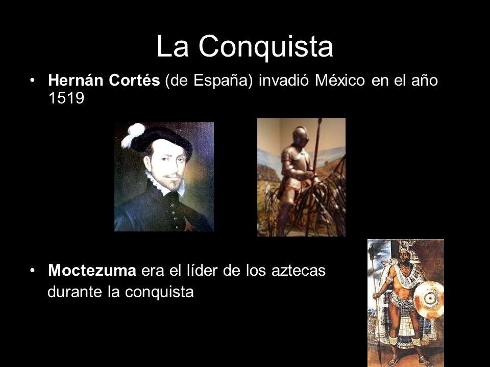La Conquista Hernán Cortés (de España) invadió México en el año 1519