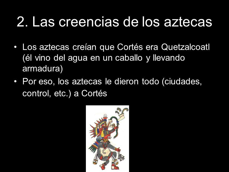 2. Las creencias de los aztecas