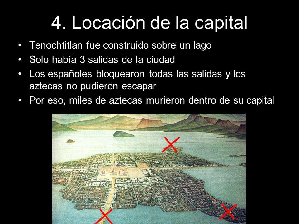 4. Locación de la capital Tenochtitlan fue construido sobre un lago