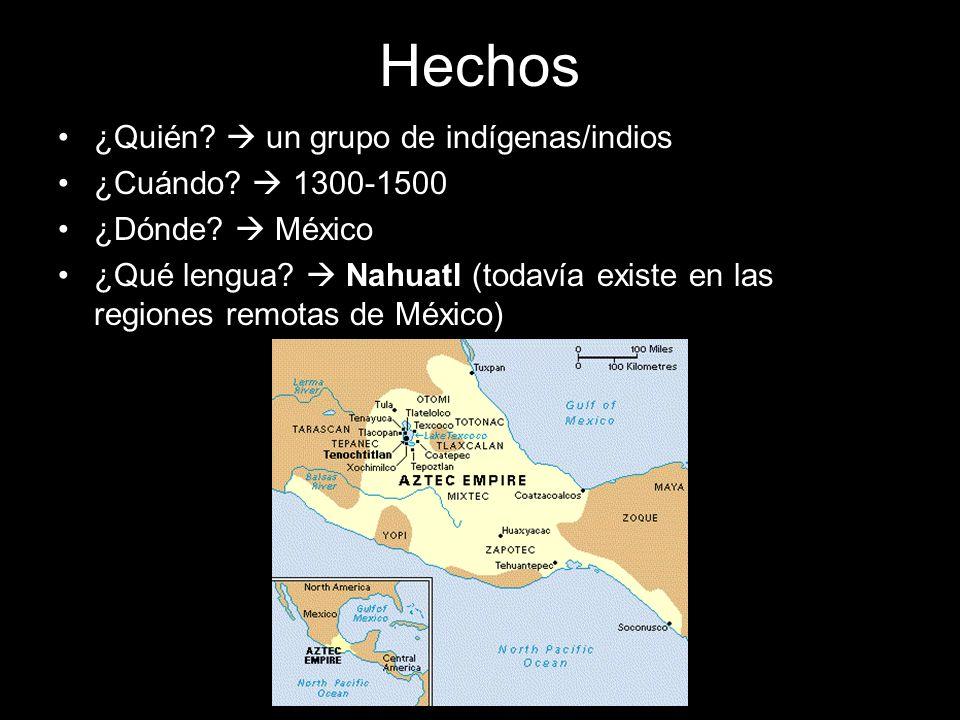 Hechos ¿Quién  un grupo de indígenas/indios ¿Cuándo  1300-1500